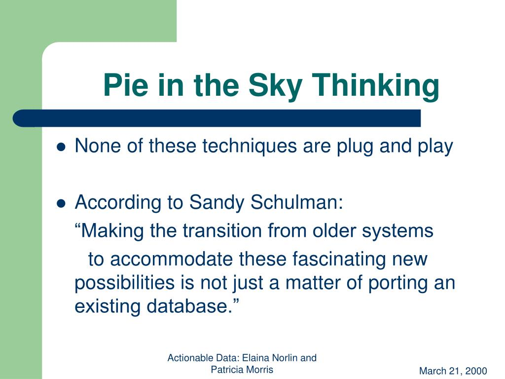 Pie in the Sky Thinking