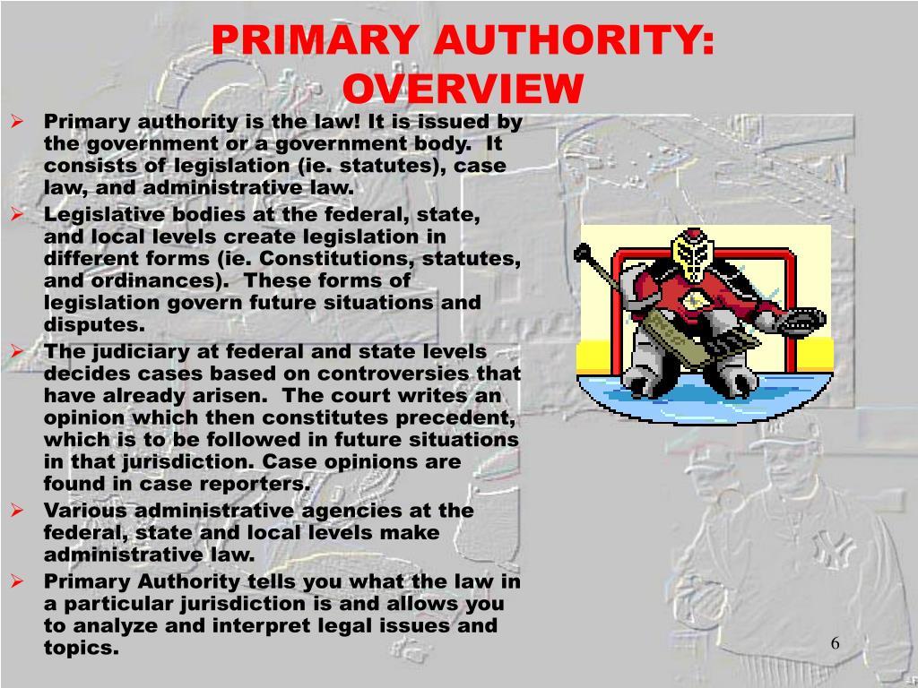 PRIMARY AUTHORITY: OVERVIEW