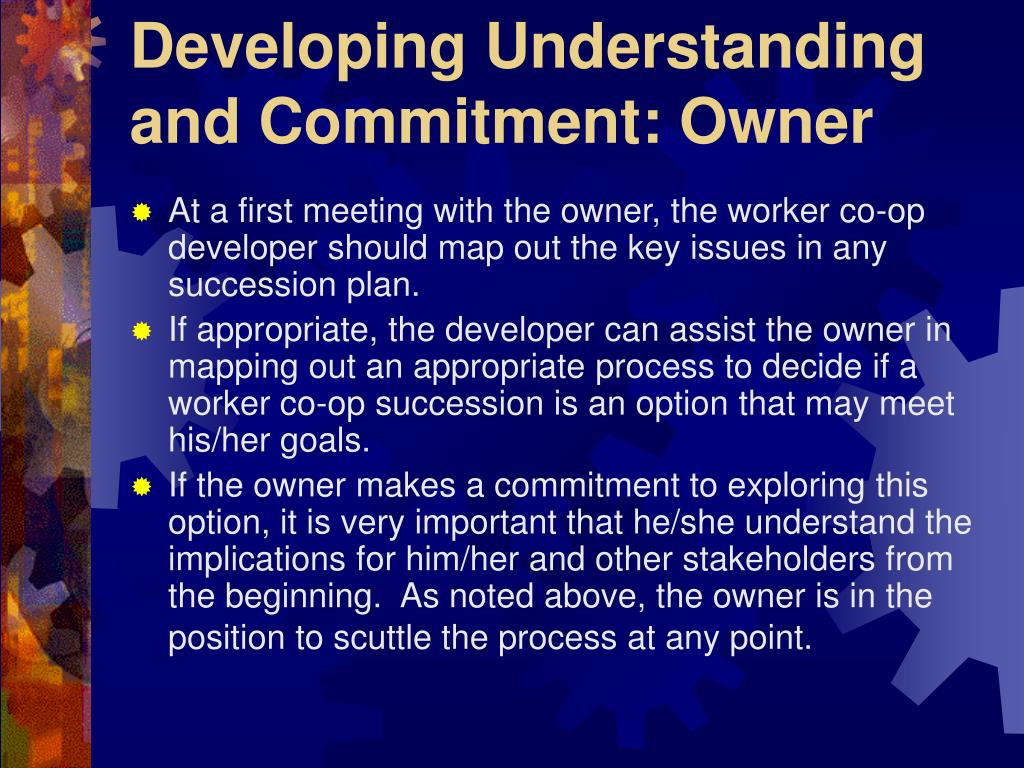 Developing Understanding and Commitment: Owner
