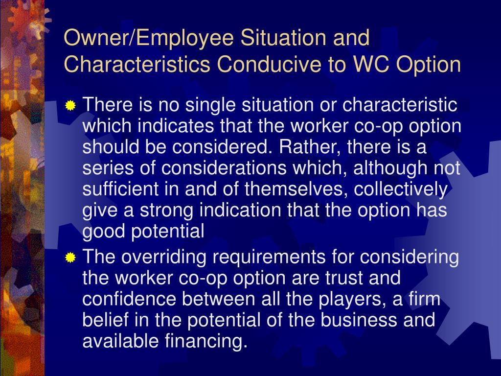 Owner/Employee Situation and Characteristics Conducive to WC Option