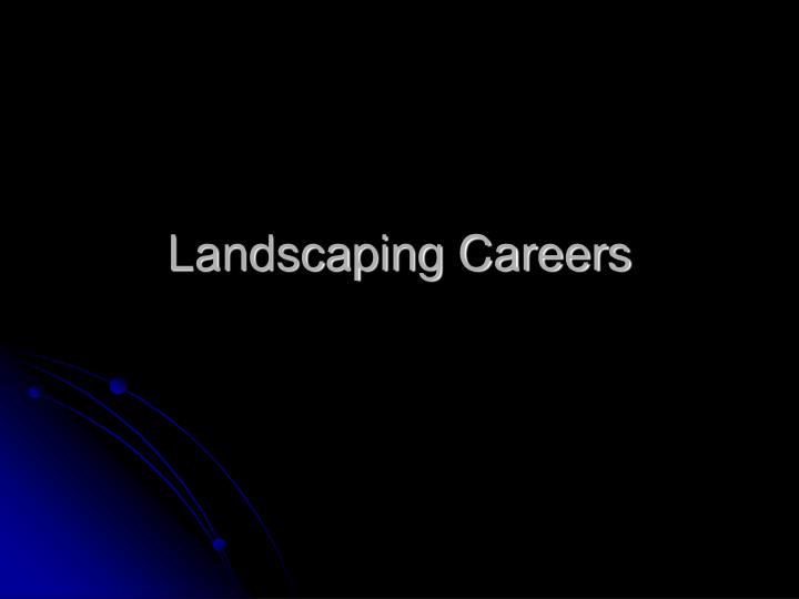 Landscaping careers