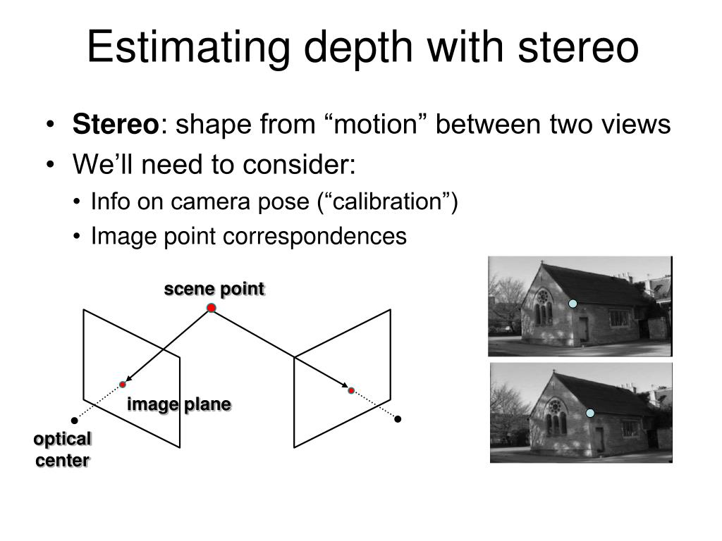 Estimating depth with stereo