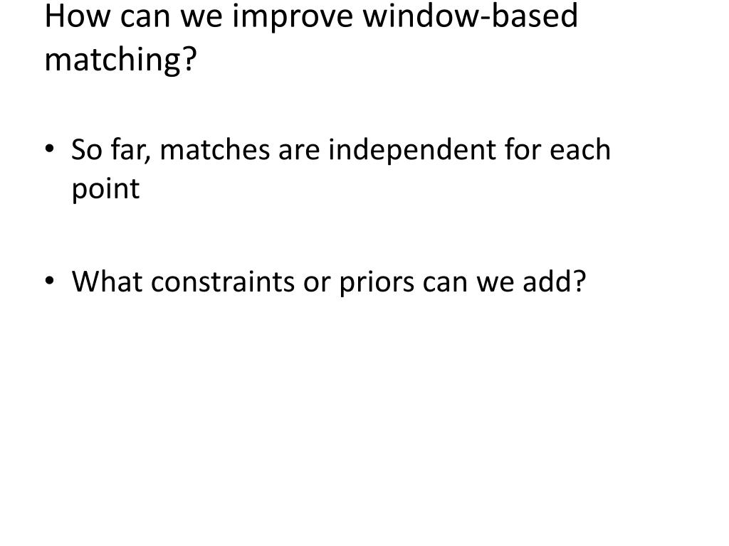 How can we improve window-based matching?