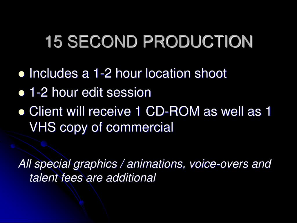 15 SECOND PRODUCTION