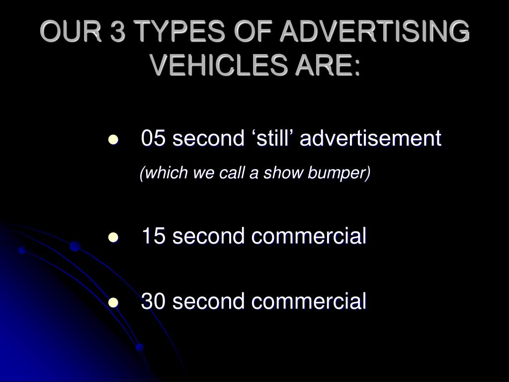 OUR 3 TYPES OF ADVERTISING VEHICLES ARE: