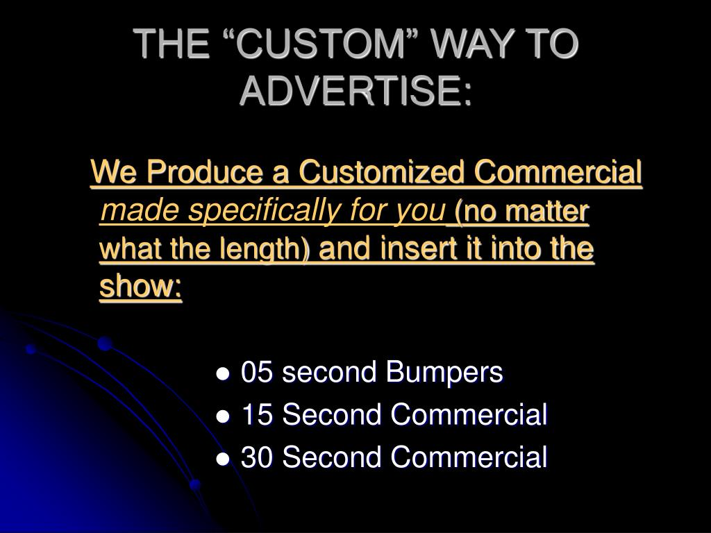 """THE """"CUSTOM"""" WAY TO ADVERTISE:"""