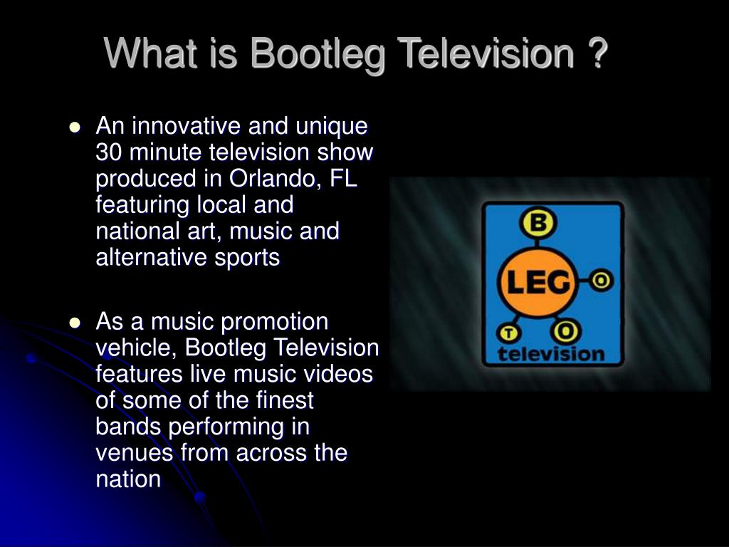 What is Bootleg Television ?