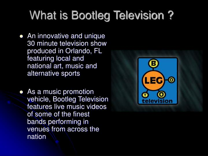 What is bootleg television