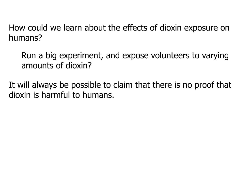 How could we learn about the effects of dioxin exposure on humans?