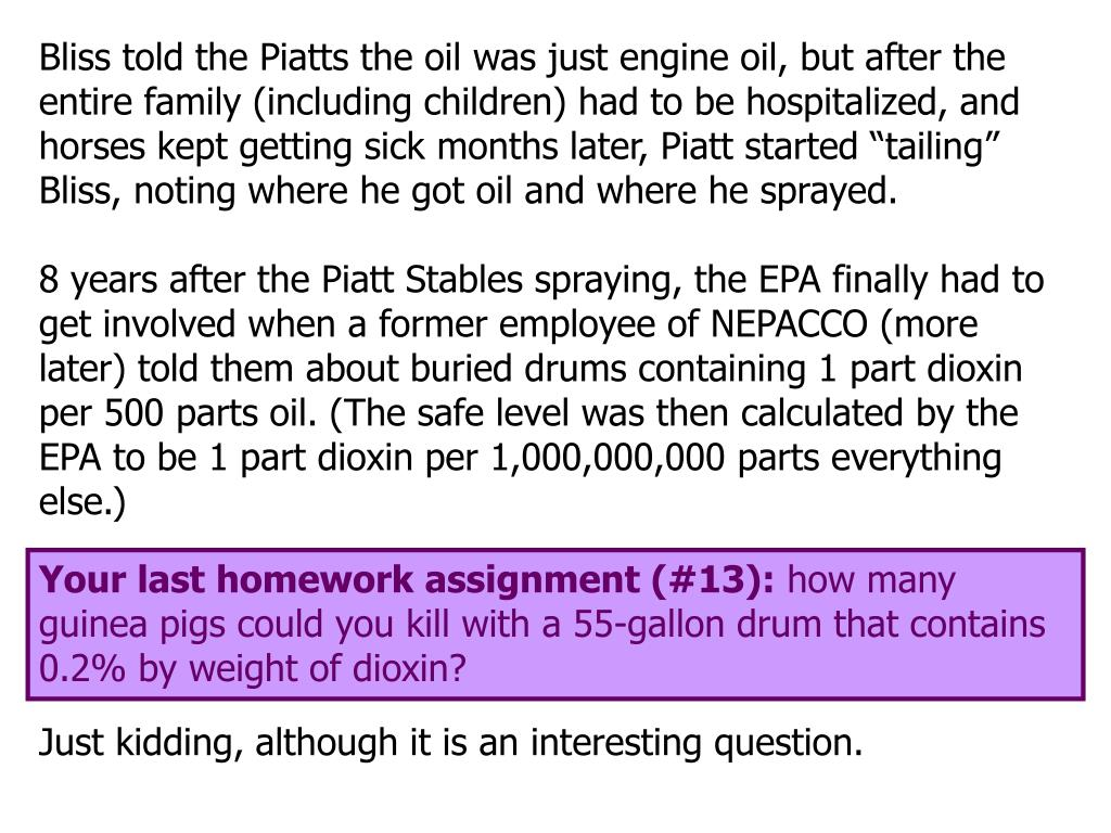 "Bliss told the Piatts the oil was just engine oil, but after the entire family (including children) had to be hospitalized, and horses kept getting sick months later, Piatt started ""tailing"" Bliss, noting where he got oil and where he sprayed."