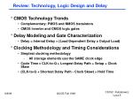 review technology logic design and delay
