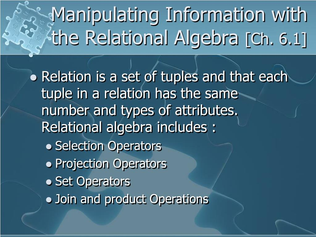 Manipulating Information with the Relational Algebra