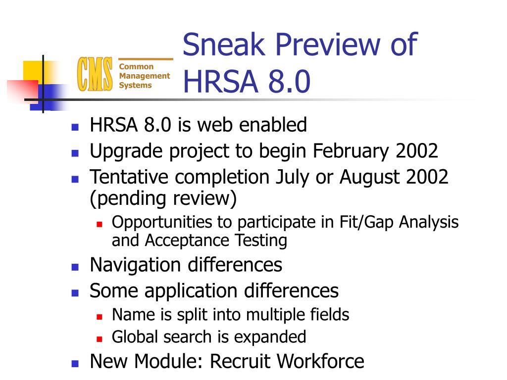 Sneak Preview of HRSA 8.0