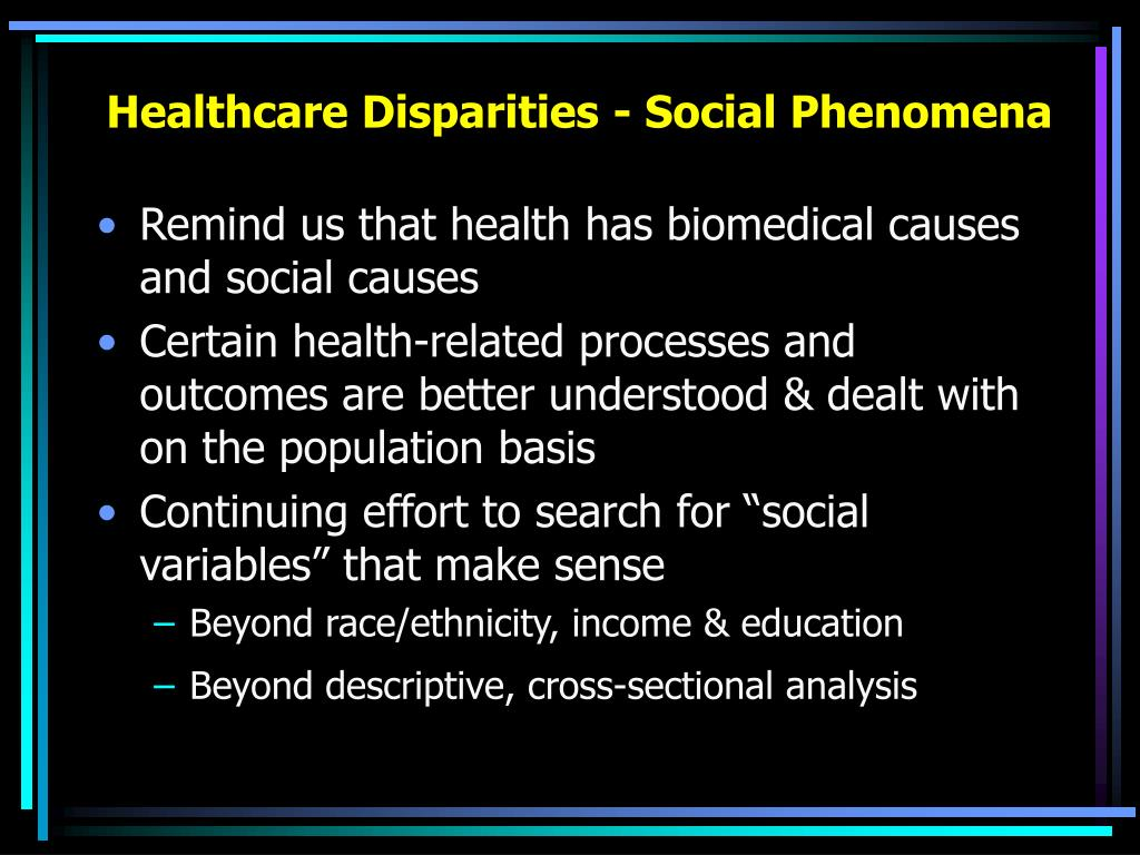 Healthcare Disparities - Social Phenomena