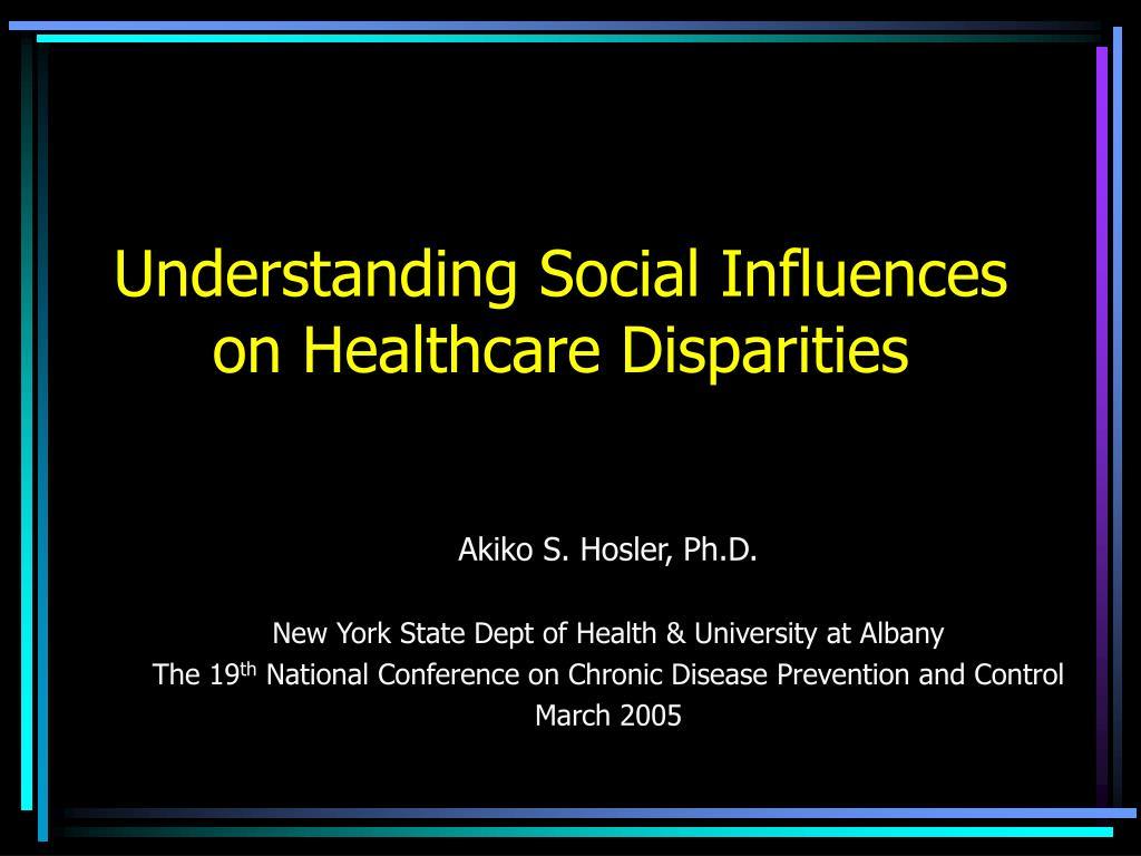Understanding Social Influences on Healthcare Disparities