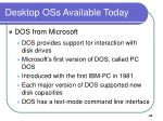 desktop oss available today43