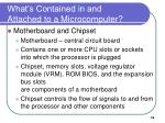 what s contained in and attached to a microcomputer16