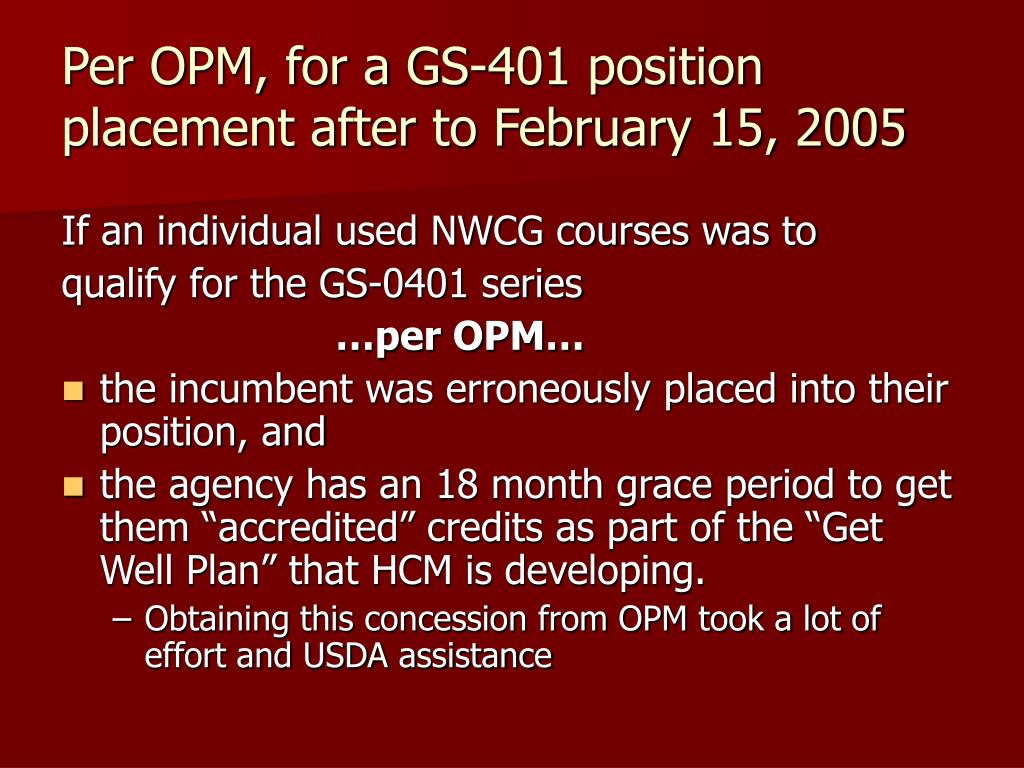 Per OPM, for a GS-401 position placement after to February 15, 2005