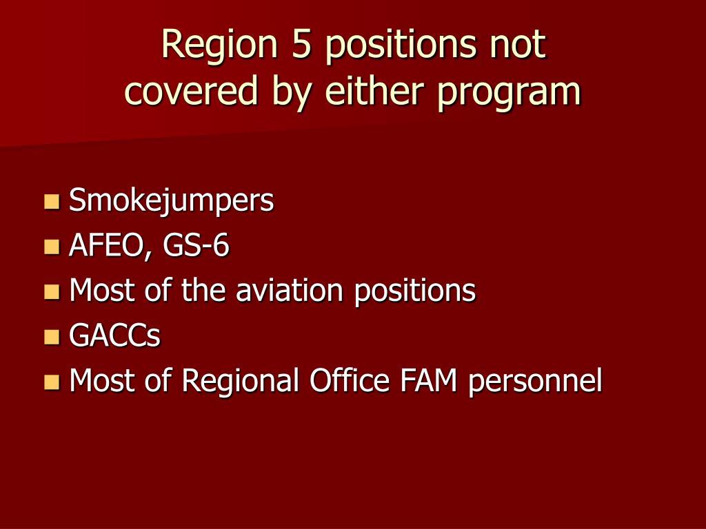 Region 5 positions not