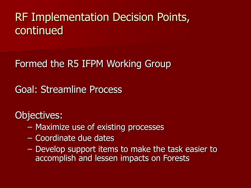 RF Implementation Decision Points, continued