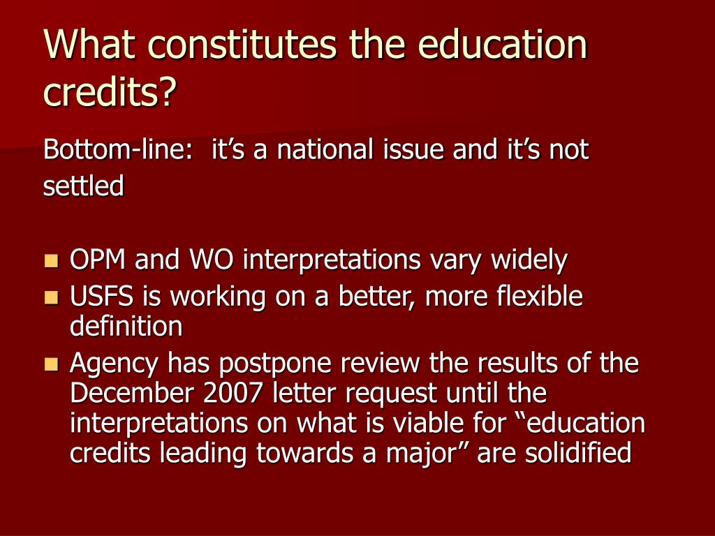 What constitutes the education credits?