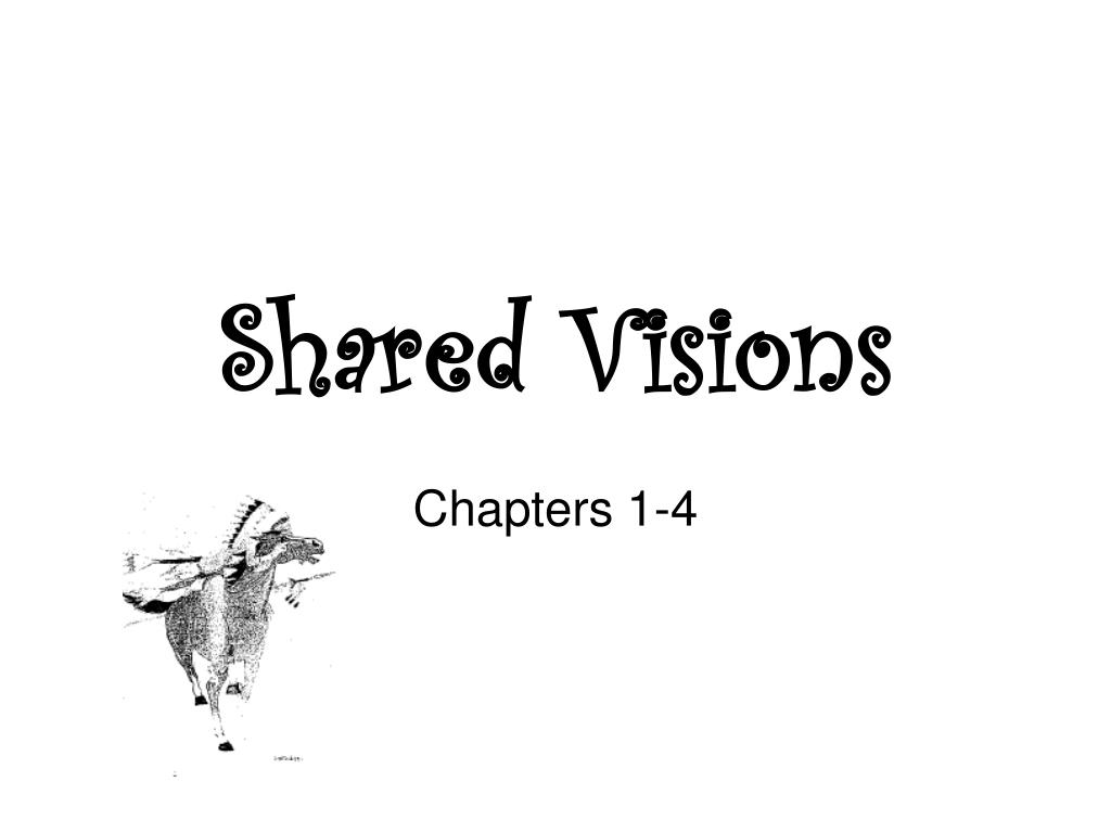 Shared Visions