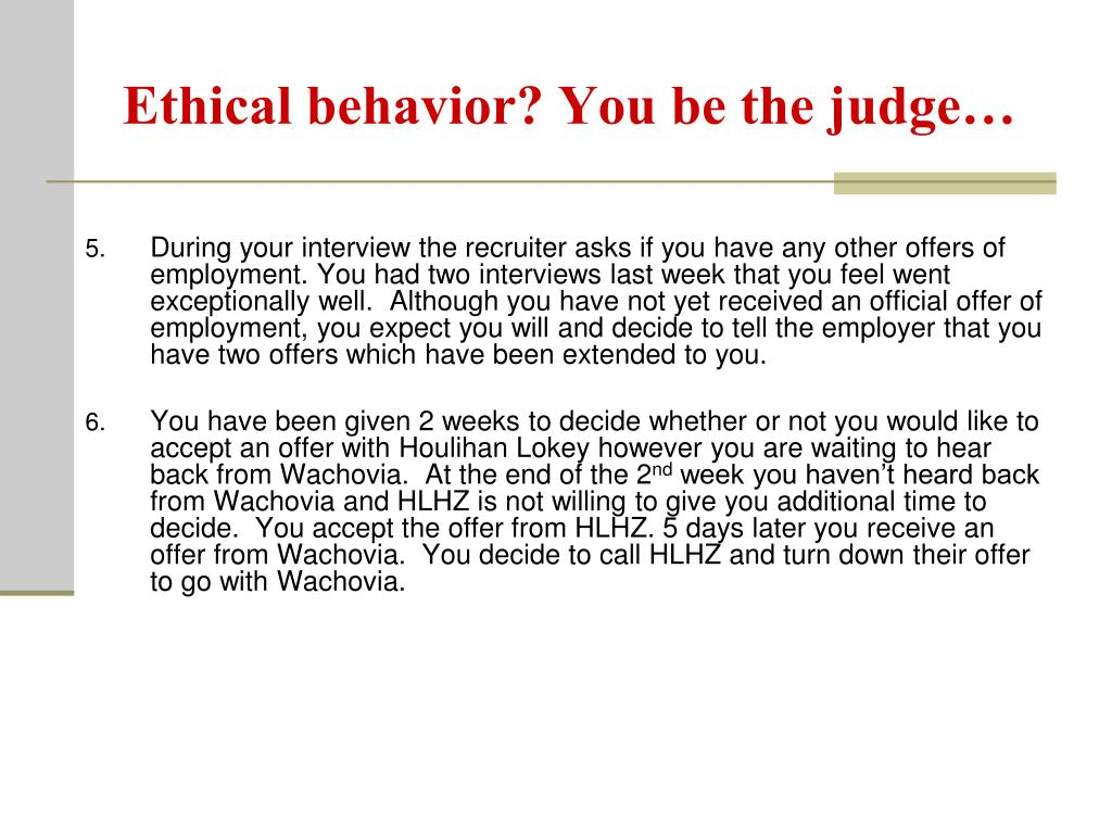 Ethical behavior? You be the judge…