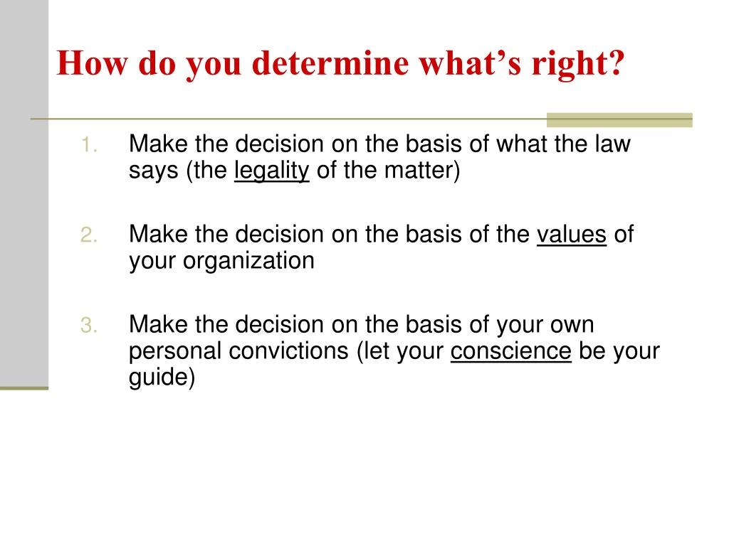 How do you determine what's right?