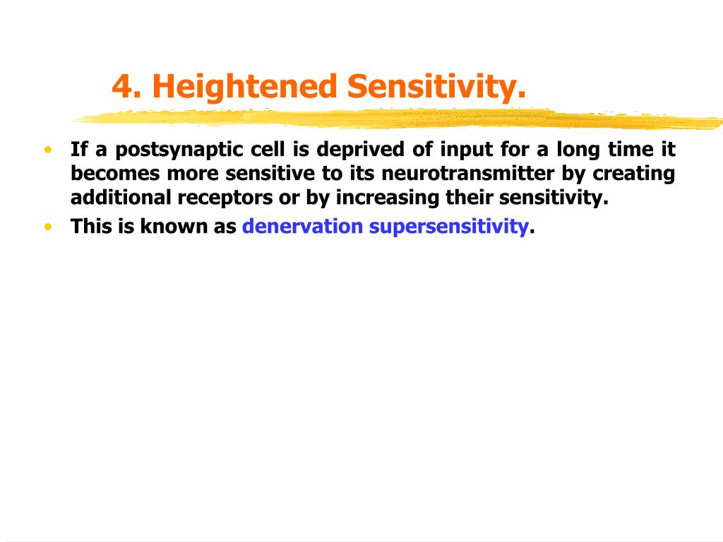 4. Heightened Sensitivity.