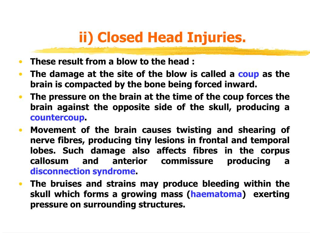 ii) Closed Head Injuries.
