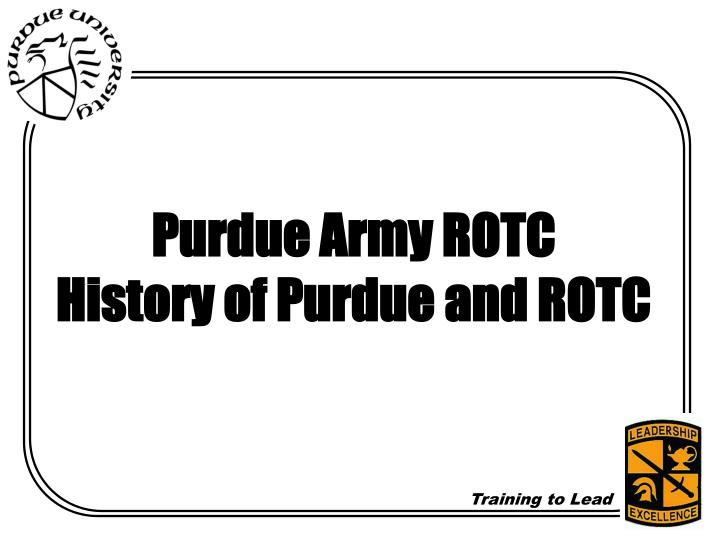 Ppt purdue army rotc history of purdue and rotc powerpoint purdue army rotchistory of purdue and rotc toneelgroepblik Images