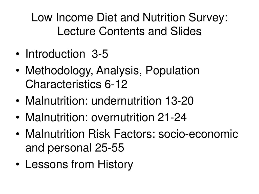 Low Income Diet and Nutrition Survey: Lecture Contents and Slides