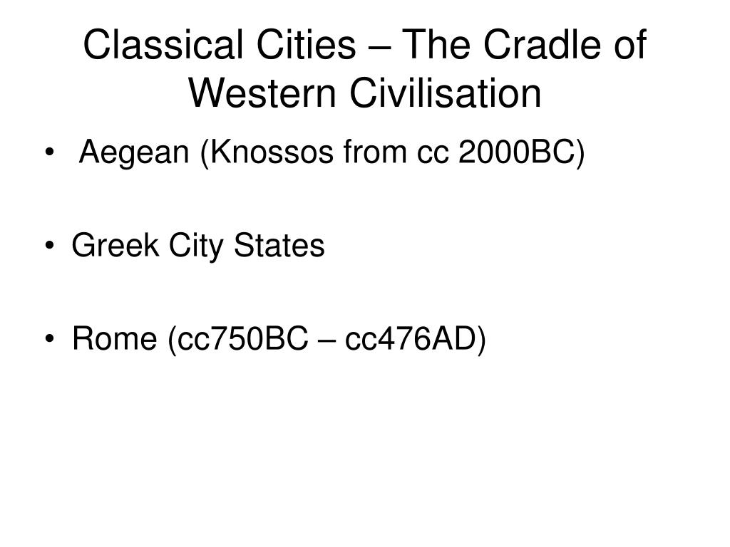 Classical Cities – The Cradle of Western Civilisation