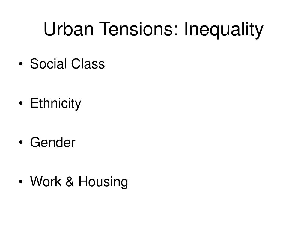 Urban Tensions: Inequality