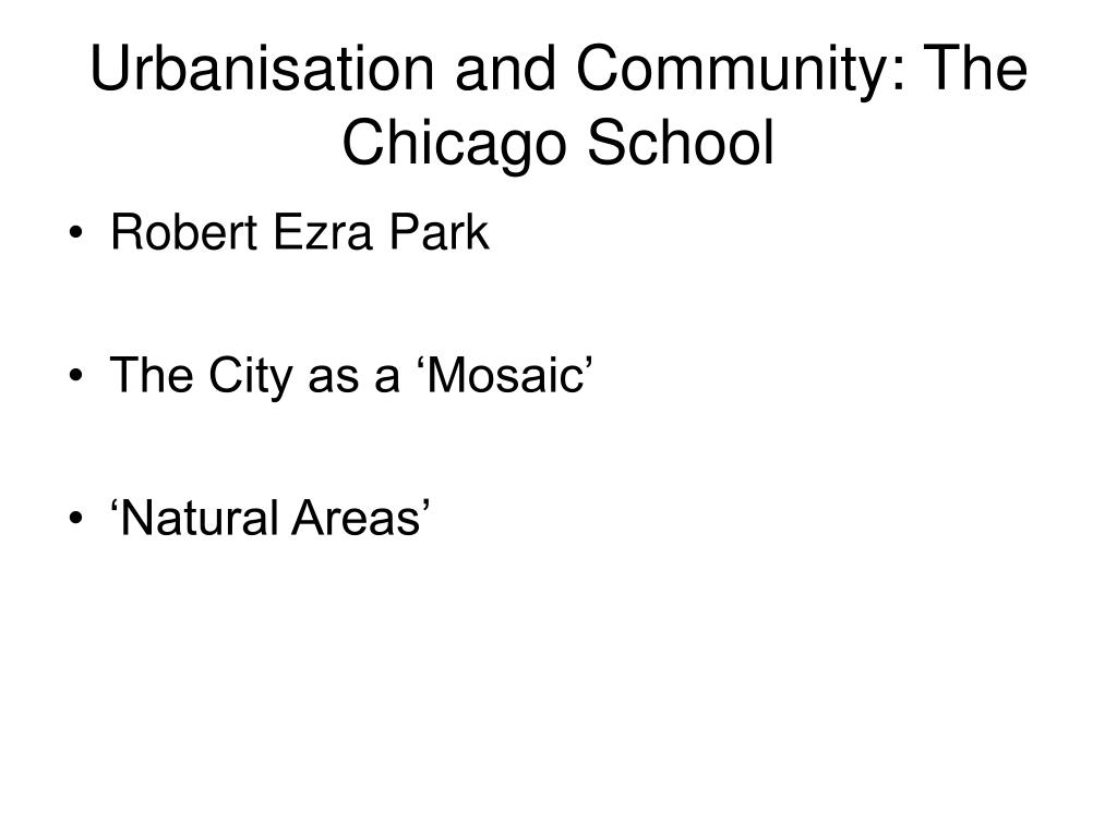 Urbanisation and Community: The Chicago School