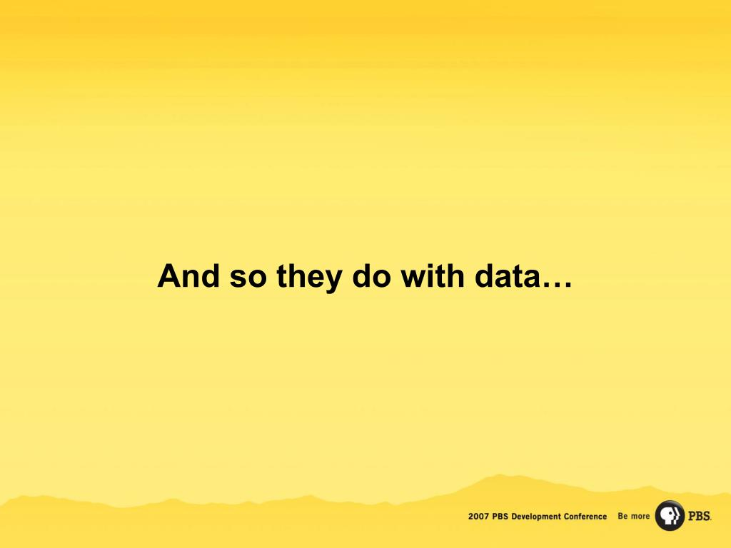 And so they do with data…