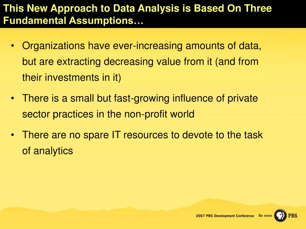 This New Approach to Data Analysis is Based On Three Fundamental Assumptions…