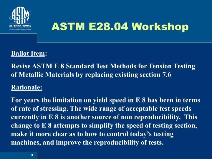 Astm e28 04 workshop3