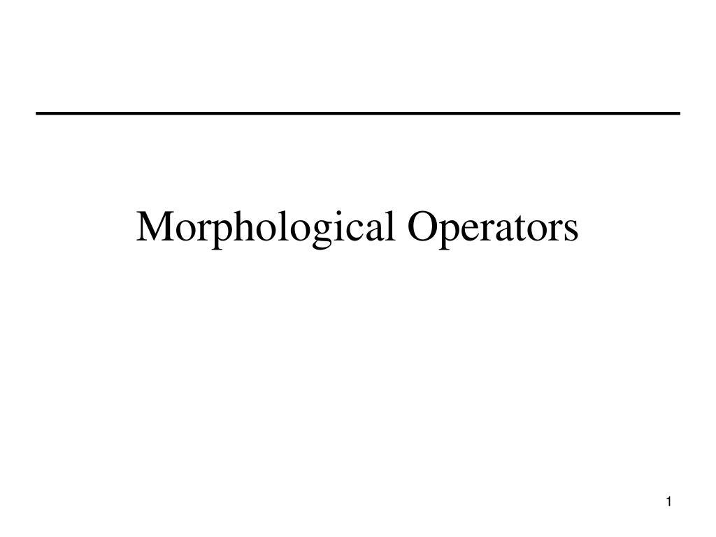 morphological operators l.