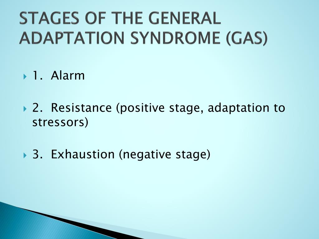 STAGES OF THE GENERAL ADAPTATION SYNDROME (GAS)