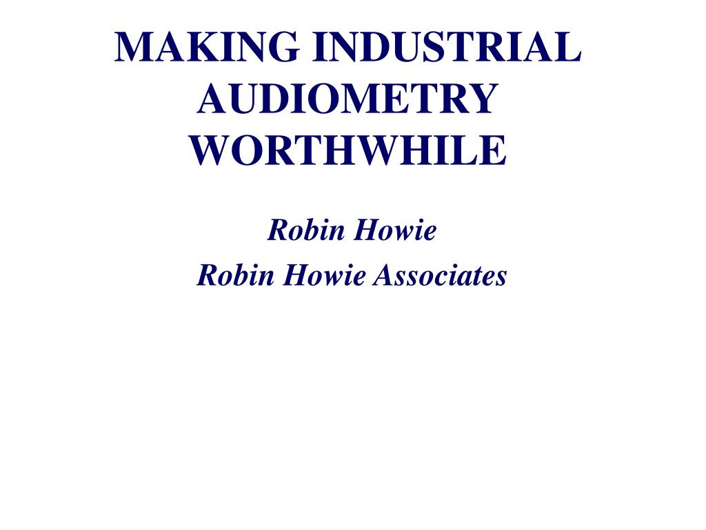 making industrial audiometry worthwhile