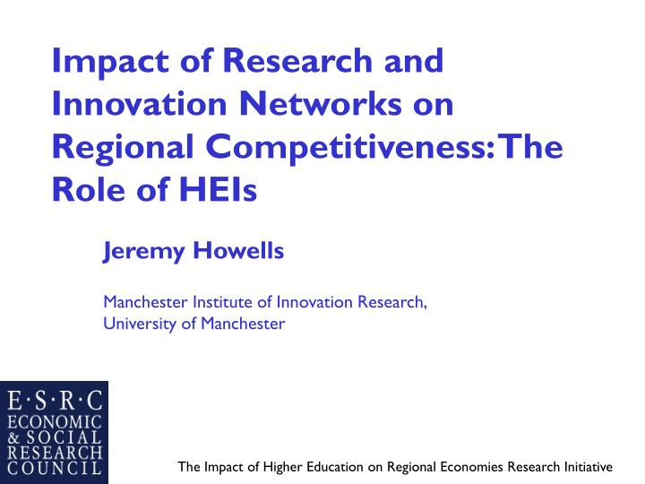 Impact of research and innovation networks on regional competitiveness the role of heis