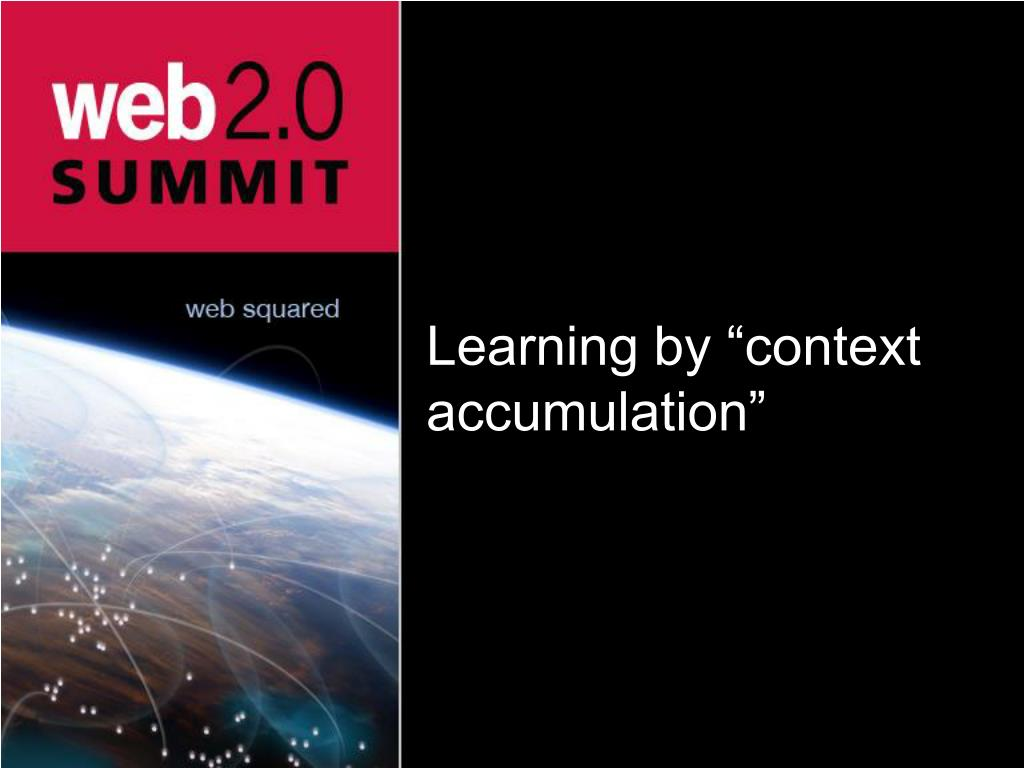 "Learning by ""context accumulation"""