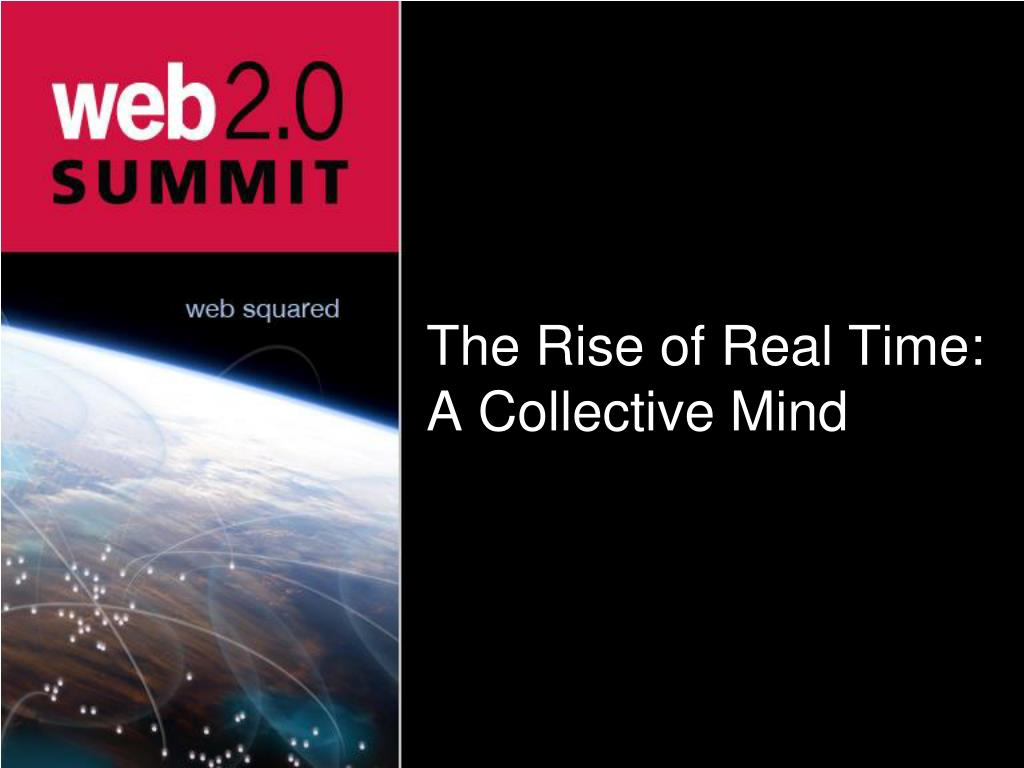 The Rise of Real Time: A Collective Mind
