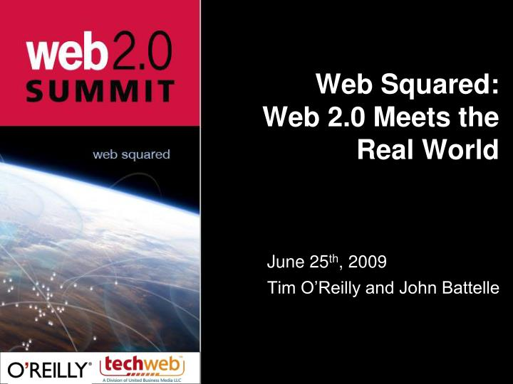 Web squared web 2 0 meets the real world