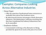examples companies looking across alternative industries
