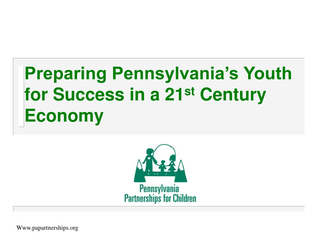 Preparing Pennsylvania's Youth for Success in a 21
