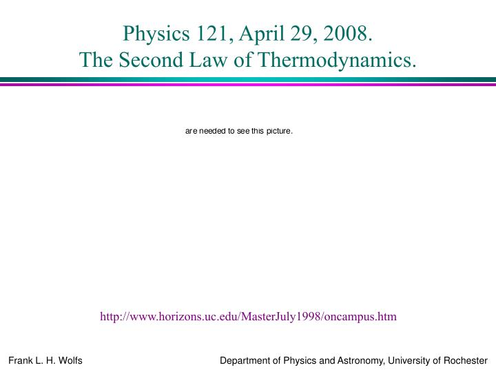physics 121 april 29 2008 the second law of thermodynamics
