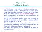 physics 121 final exam details