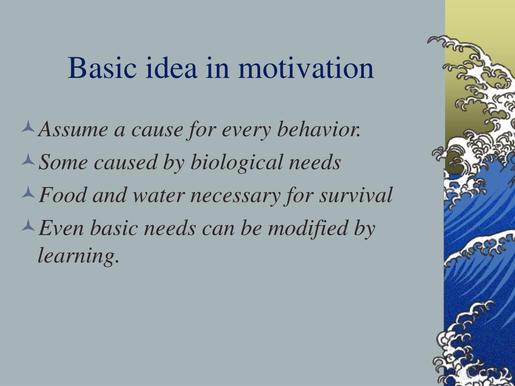 Basic idea in motivation